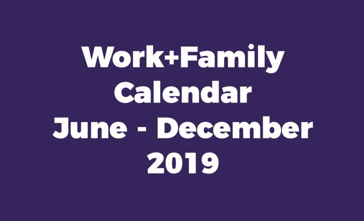 Work+Family Calendar June - December 2019