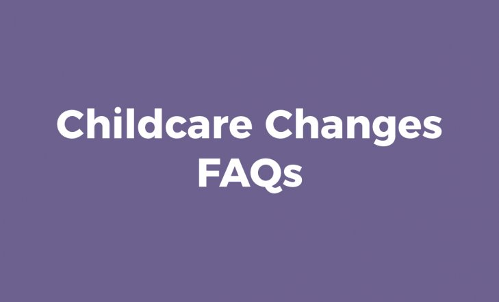 Childcare Changes FAQs