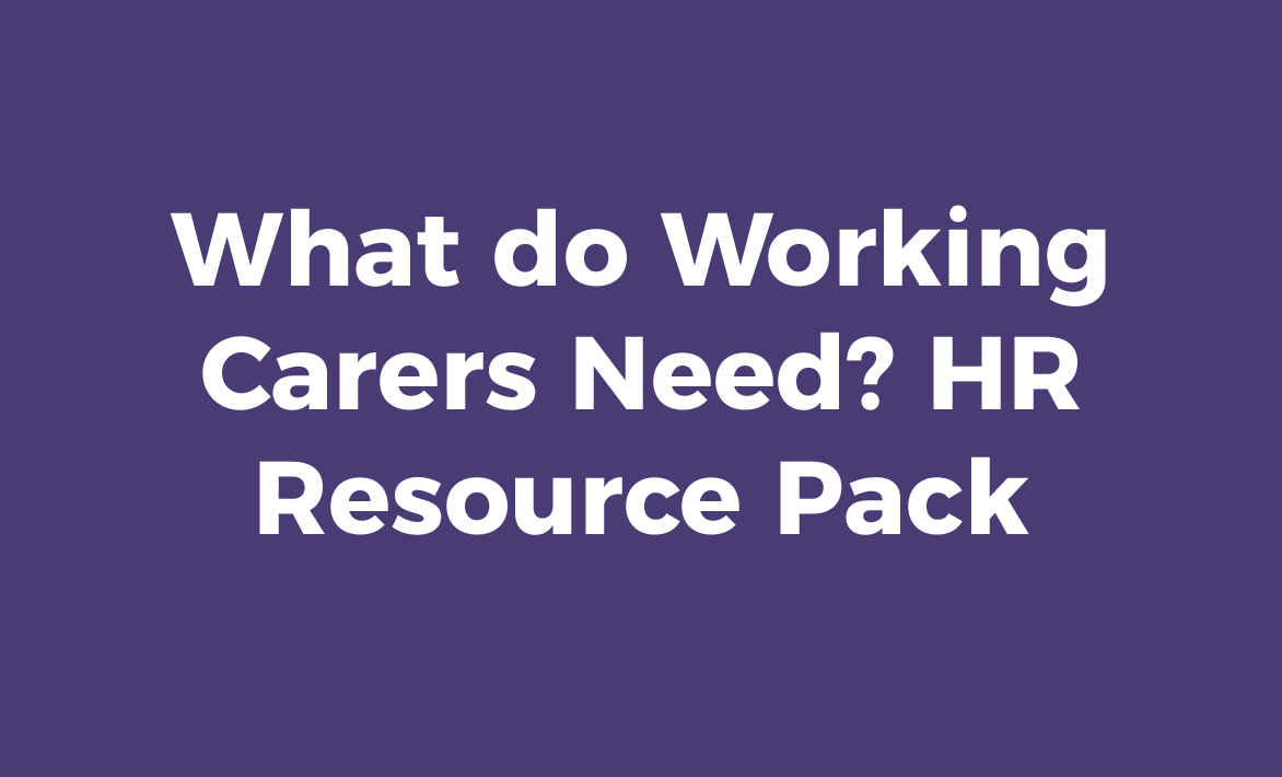 Do Working Carers Need HR Resource Pack – Hr Resource